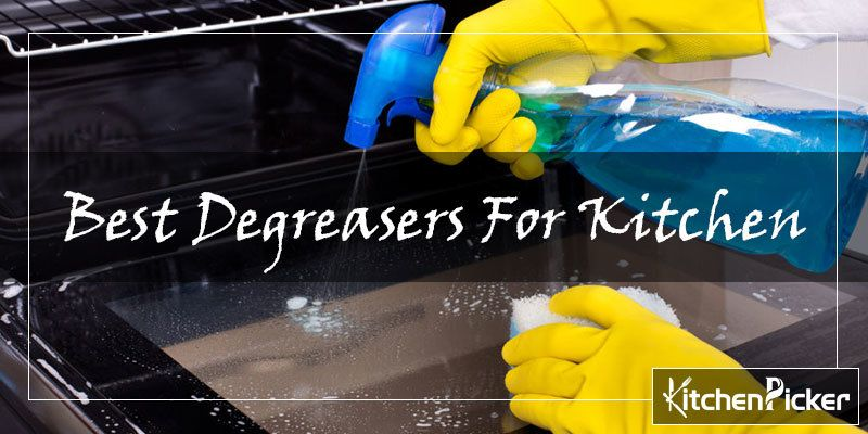 10 Best Degreasers For Kitchen Safe Non Toxic Powerful Cleaner Kitchenpicker