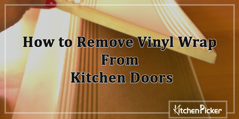 How-to-Remove-Vinyl-Wrap-From-Kitchen-Doors