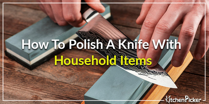 How-To-Polish-A-Knife-With-Household-Items